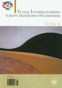 Studia Interkulturowe Europy Środkowo-Wschodniej. Tom 6 - okładka książki