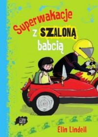 Superwakacje z szaloną babcią - okładka książki