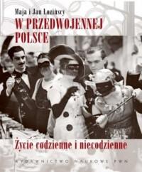 W przedwojennej Polsce. Życie codzienne - okładka książki