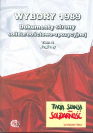 Wybory 1989. Dokumenty strony solidarnościowo-opozycyjnej. - okładka książki