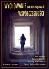 Wychowanie wobec wyzwań współczesności - okładka książki