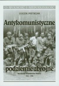 Antykomunistyczne podziemie zbrojne - okładka książki