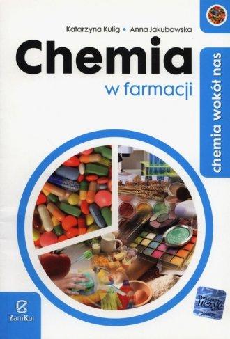 Chemia wokół nas. Chemia w farmacji - okładka książki