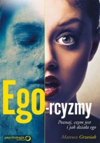 Ego-rcyzmy. Poznaj, czym jest i - okładka książki