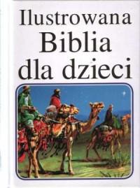 Ilustrowana Biblia dla dzieci - Gilbert Beers - okładka książki