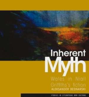 Inherent Myth. Wales in Niall Griffiths - okładka książki