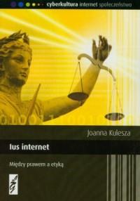 Ius internet. Między prawem a etyką - okładka książki