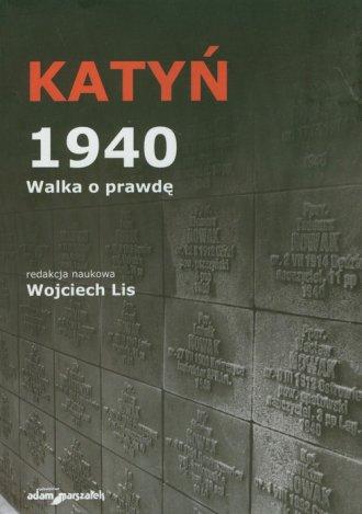 Katyń 1940. Walka o prawdę - okładka książki