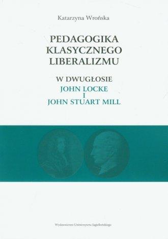 Pedagogika klasycznego liberalizmu - okładka książki