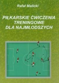 Piłkarskie ćwiczenia treningowe dla najmłodszych - okładka książki
