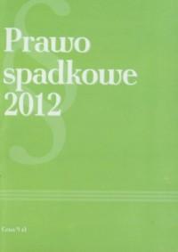 Prawo spadkowe 2012 - okładka książki