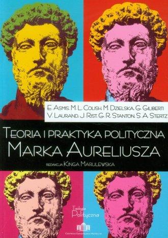 Teoria i praktyka polityczna Marka - okładka książki