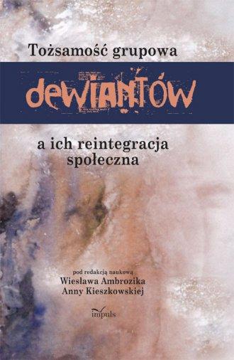 Tożsamość grupowa dewiantów a ich - okładka książki