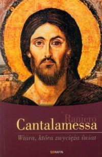 Wiara, która zwycięża świat - okładka książki