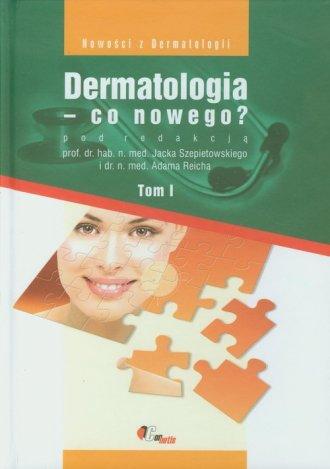 Dermatologia - co nowego? Tom 1 - okładka książki