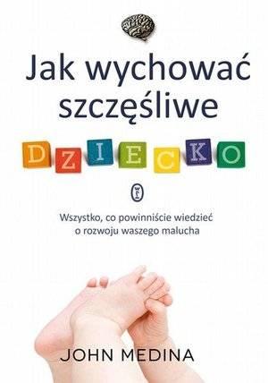 Jak wychować szczęśliwe dziecko - okładka książki