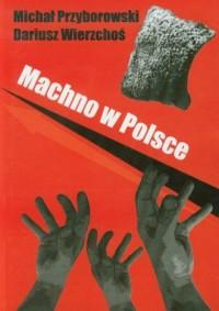 Machno w Polsce - Michał Przyborowski - okładka książki