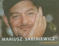 Mariusz Sabiniewicz we wspomnieniach - okładka książki