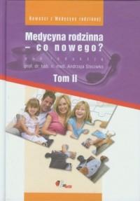 Medycyna rodzinna - co nowego? Tom 2 - okładka książki