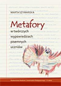 Metafory w twórczych wypowiedziach - okładka książki