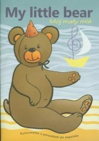 My little bear. Kolorowanka z piosenkami po angielsku (+ CD) - okładka książki