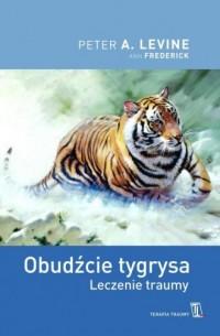 Obudźcie tygrysa - Peter A. Levine - okładka książki