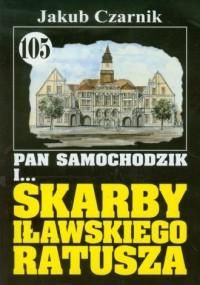 Pan Samochodzik i Skarby iławskiego ratusza. Tom 105 - okładka książki