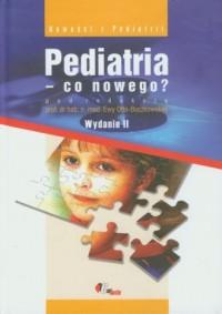 Pediatria - co nowego? - okładka książki