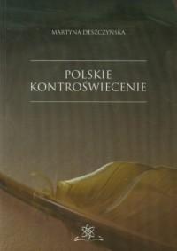 Polskie kontroświecenie - Martyna Deszczyńska - okładka książki