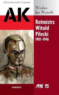 Rotmistrz Witold Pilecki (1901-1948). Seria: Biblioteka Armii Krajowej - okładka książki