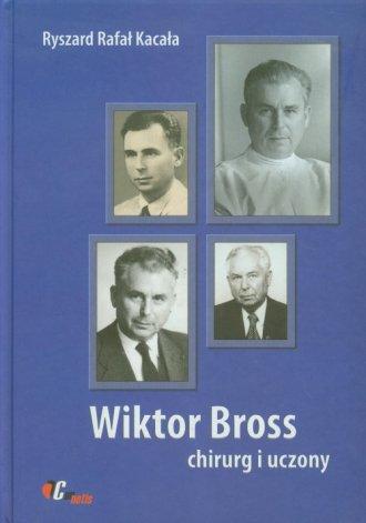 Wiktor Bross. Chirurg i uczony - okładka książki