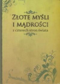Złote myśli i mądrości z czterech stron świata - okładka książki