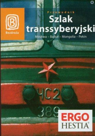 Szlak transsyberyjski. Moskwa - Bajkał - Mongolia - Pekin