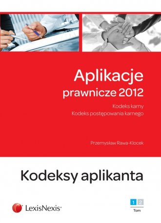 Aplikacje prawnicze 2012. Tom 1. - okładka książki