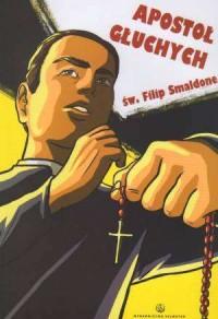 Apostoł głuchych. Św. Filip Smaldone. Komiks - okładka książki