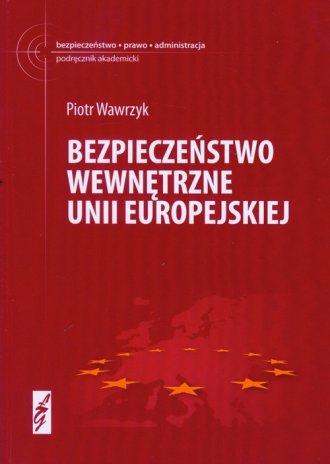 Bezpieczeństwo wewnętrzne Unii - okładka książki