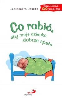 Co robić aby moje dziecko dobrze spało - okładka książki