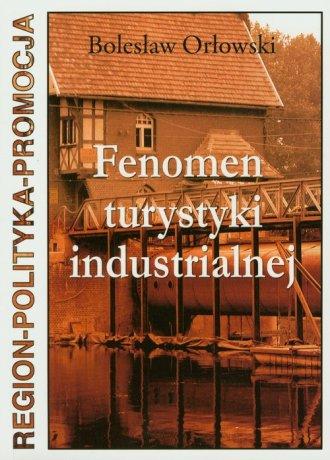 Fenomen turystyki industrialnej - okładka książki