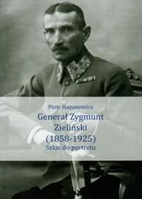 Generał Zygmunt Zieliński (1858-1925). Szkic do portretu - okładka książki