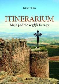 Itinerarium. Moja podróż w głąb Europy - okładka książki
