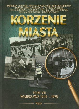 Korzenie miasta. Warszawa 1945-1978. - okładka książki