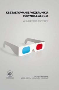 Kształtowanie wizerunku równoległego - okładka książki