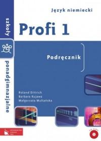 Profi 1. Język niemiecki. Szkoła ponadgimnazjalna. Podręcznik (CD) - okładka podręcznika