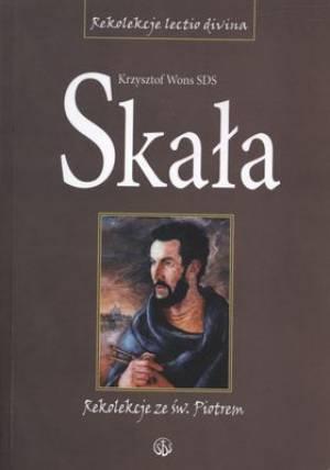 Skała. Rekolekcje lectio divina - okładka książki