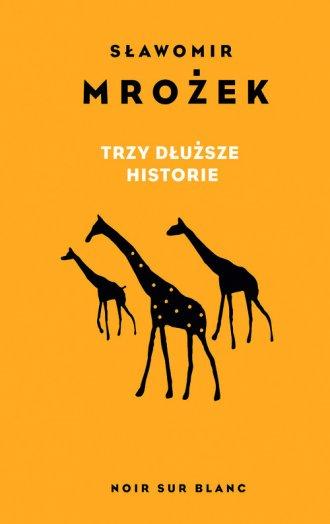 Trzy dłuższe historie - okładka książki