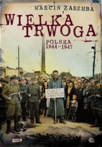 Wielka Trwoga Polska 1944-1947. Ludowa reakcja na kryzys - okładka książki