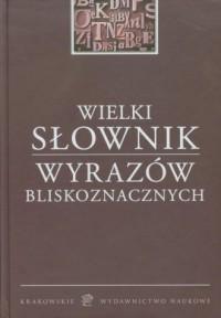 Wielki słownik wyrazów bliskoznacznych - okładka książki