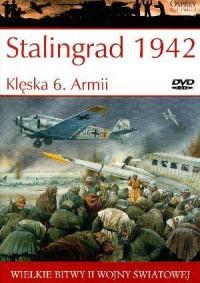Wielkie bitwy II wojny światowej. Stalingrad 1942. Klęska 6. Armii (+ DVD) - okładka książki