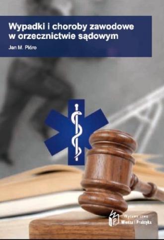 Wypadki i choroby zawodowe w orzecznictwie - okładka książki