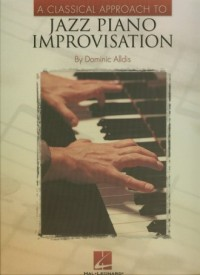 A classical approach to Jazz piano improvisation - okładka książki